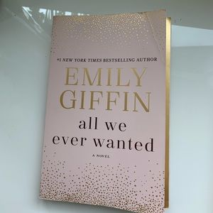 Emily Giffin | All We Ever Wanted
